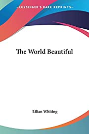 The World Beautiful af Lilian Whiting