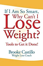 If I'm So Smart, Why Can't I Lose Weight?:…