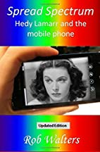 Spread Spectrum: Hedy Lamarr and the mobile…