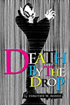 DEATH BY THE DROP by Timothy W. Massie