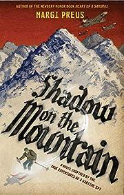 Shadow on the Mountain por Margi Preus