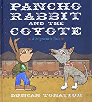 Pancho Rabbit and the Coyote: A Migrant's…