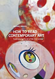 How to Read Contemporary Art: Experiencing…
