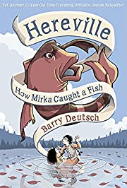 Hereville: How Mirka Caught a Fish por Barry…
