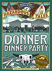 Nathan Hale's Hazardous Tales: Donner Dinner…