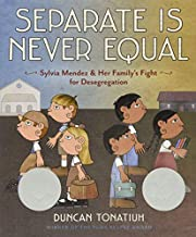 Separate Is Never Equal: Sylvia Mendez and…