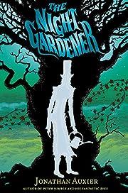 The Night Gardener de Jonathan Auxier