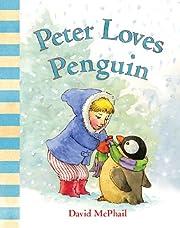 Peter Loves Penguin (David McPhail's…