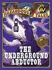The Underground Abductor (Nathan Hale's…