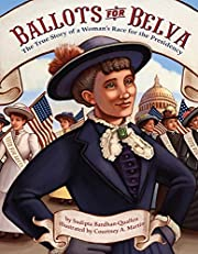 Ballots for Belva: The True Story of a…