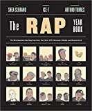 The rap year book : the most important rap song from every year since 1979, discussed, debated, and deconstructed / by Shea Serrano ; foreword by Ice-T ; illustrated by Arturo Torres