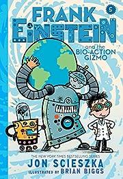 Frank Einstein and the Bio-Action Gizmo…