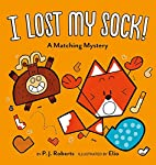 I Lost My Sock!: A Matching Mystery by PJ…