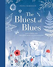 The Bluest of Blues: Anna Atkins and the…