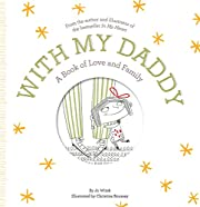 With My Daddy: A Book of Love and Family…