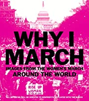 Why I March: Images from The Women's…