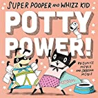 Super Pooper and Whizz Kid: Potty Power! (A…