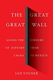 Great Great Wall: Along the Borders of…