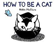 How to Be a Cat de Nikki McClure