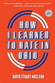 How I Learned to Hate in Ohio: A Novel af…