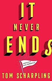 It Never Ends: A Memoir with Nice Memories!…