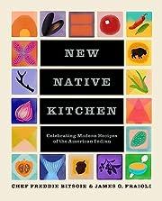 New Native Kitchen: Celebrating Modern…
