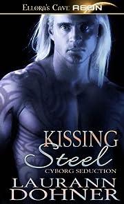Kissing steel de Laurann Dohner