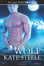 To Tempt a Wolf by Kate Steele
