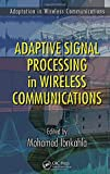 Adaptive signal processing in wireless communications / edited by Mohamed Ibnkahla