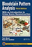 Bloodstain Pattern Analysis: With an Introduction to Crime Scene Reconstruction, Third Edition @amazon.com