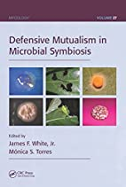 Defensive mutualism in microbial symbiosis…