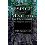 PSPICE and MATLAB: An Integrated Approach, Second Edition (VLSI Circuits)