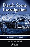 Death Scene Investigation: A Field Guide @amazon.com