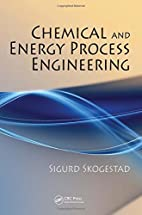 Chemical and Energy Process Engineering by…