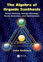 The Algebra of Organic Synthesis: Green…