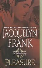 Pleasure by Jacquelyn Frank