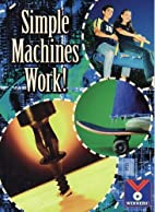Simple Machines Work!: Physical Science…