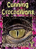Cunning Crocodilians: Life Science, Animals…
