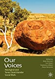 Our voices : Aboriginal and Torres Strait Islander social work / edited by Bindi Bennett, Sue Green, Stephanie Gilbert, Dawn Bessarab