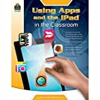 Using Apps and the iPad in the Classroom…
