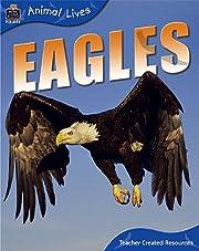 Animal Lives: Eagles de Teacher Created…
