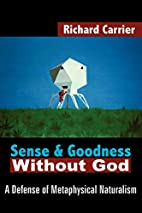 Sense and Goodness Without God: A Defense of…