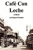 Café Con Leche by Jack Eugene…