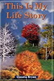 This Is My Life Story: Amazon.fr: Claudia Bryan: Livres anglais et étrangers cover
