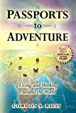 PASSPORTS TO ADVENTURE: LIVING AND WORKING AROUND THE WORLD, Riess, Gordon