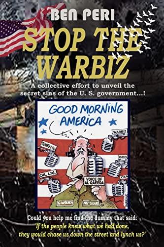 STOP THE WARBIZ, Peri, Ben
