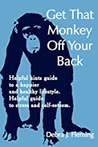 Get That Monkey Off Your Back: Helpful hints…