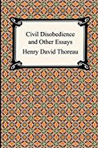 Civil Disobedience and Other Essays (The…