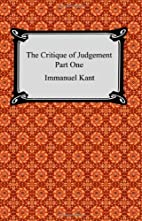 The Critique of Judgement (Part One, The…