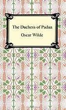 The Duchess of Padua by Oscar Wilde